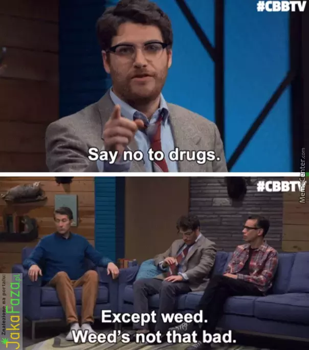 He's Right You Know... marihuana