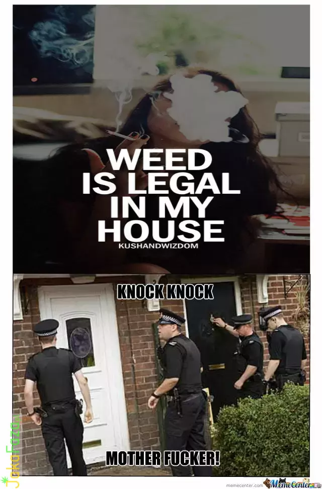 Weed is legal in my house marihuana