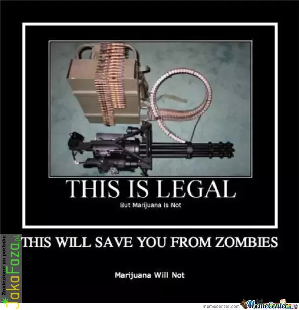 When Zombies Come, I'll Be Ready. marihuana